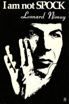 I Am Not Spock: Leonard Nimoy