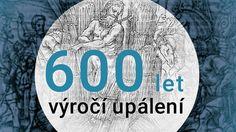 Ze strachu se Jeroným Pražský v Kostnici Jana Husa nejdříve zřekl. Ale velmi toho litoval. Historik vysvětluje, proč Jeronýma před 600 lety upálili.