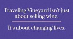 Ask me and I will share my story with the Traveling Vineyard.