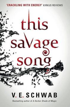 This Savage Song by V. E. Schwab…