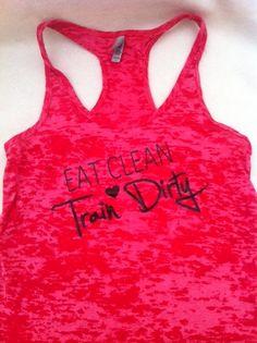 Eat Clean Train Dirty Burnout Workout Tank Top
