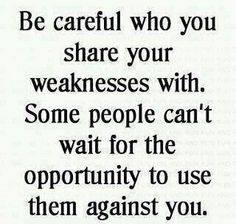 Be very careful who you trust