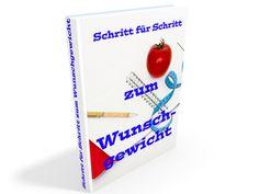 "eBook ""Schritt für Schritt zum Wunschgewicht"" Ebooks, Cover, Ebay, Step By Step, Weights"