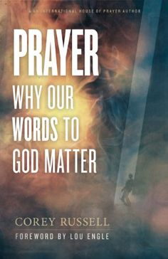 Prayer: Why Our Words to God Matter by Corey Russell http://www.amazon.com/dp/1938060105/ref=cm_sw_r_pi_dp_w-bjub1EA1PNM