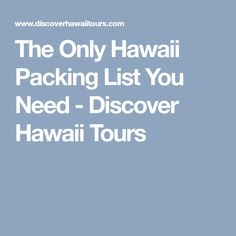The Only Hawaii Packing List You Need - Discover Hawaii Tours