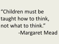 Wise words! Music Education Quotes, Margaret Mead, Kindness Quotes, More Than Words, Parenting Quotes, Wise Words, Raising, Classroom Ideas, Literacy