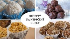 Recepty na nepečené guľky kokosové, čokoládové, medové, makové | Naničmama.sk Dessert Recipes, Desserts, Truffle, Christmas Cookies, Cooking Tips, Cereal, Muffin, Baking, Breakfast