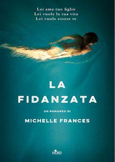 """06/07/2017 • Esce """"La fidanzata"""" di Michelle Frances edito da Nord"""