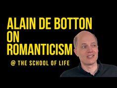 Alain de Botton on Romanticism - YouTube