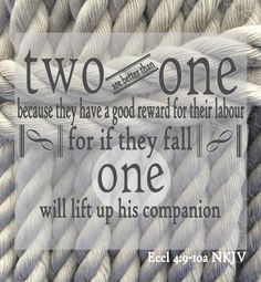 Ecclesiastes 4:9-10 Two are Better