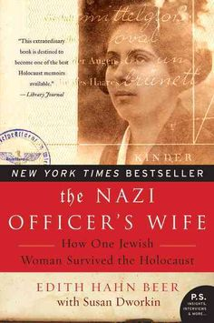 The Nazi Officer's Wife: How One Jewish Woman Survived the Holocaust, Such a scary story... Incredible.