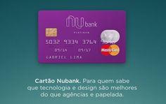 Nubank Cartão de crédito bandera Master Card sem anuidade, sem taxa de juros. Peça seu convite através do aplicativo Nubank disponível para Android e iOS.
