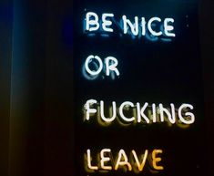 》 NEON 《 be nice or fucking leave
