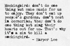 It's a sin to kill a mockingbird