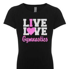 Gymnastics T-Shirt, Girls Gymnastics Shirt, Gymnast Gift, Gymnast Shirt, Gymnastics Gifts, I heart Gymnastics, Live Love Gymnastics by TeeRificDesigns on Etsy