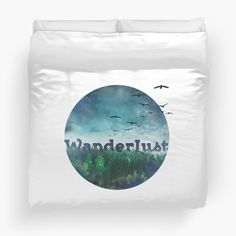 Wanderlust duvet cover, by Happy Melvin -   Available as T-Shirts & Hoodies, Stickers, iPhone Cases, Samsung Galaxy Cases, Posters, Home Decors, Tote Bags, Prints, Cards, Kids Clothes, iPad Cases, and Laptop Skins