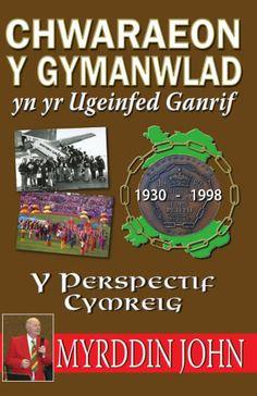 Chwaraeon y Gymanwlad Yn Yr Ugeinfed Ganrif - Y Persbectif Cymreig Commonwealth Games, Book Publishing, Fiction, Novels, This Book, Author, Writing, History, Books