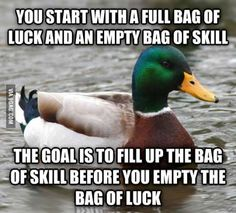 A wise man once told me this. It applies to any skill-demanding job with serious consequences for failure.