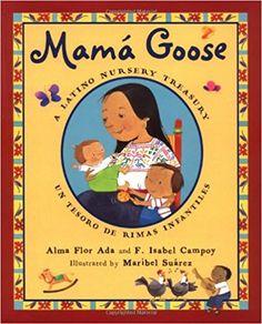 Amazon.com: Mama Goose: A Latino Nursery Treasury (English and Spanish Edition) (9780786819539): Alma Flor Ada, F. Isabel Campoy, Maribel Suarez: Books