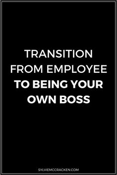 Transition from Employee to Being Your Own Boss - Sylvie McCracken