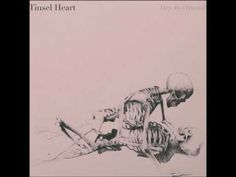 """Tinsel Heart: """"Wasted yet sad"""""""