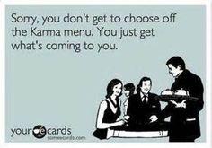 Image detail for -Karma… I do believe in Karma   The World According to Sylvia Garza