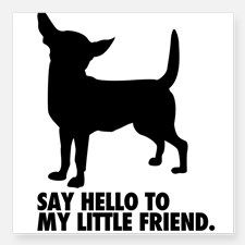 say HELLO to My Little Friend - with Chihuahua Silhouette - Art Sign Chihuahua Quotes, Chihuahua Puppies, Dog Quotes, Cute Puppies, Chihuahuas, Friend Quotes, Pug, Dog Love, Puppy Love