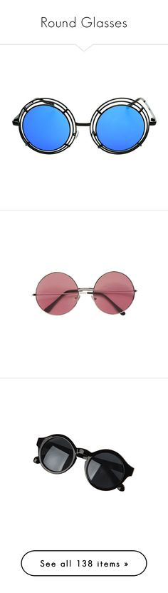"""""""Round Glasses"""" by branja ❤ liked on Polyvore featuring Hipster, indie, rock, grunge, accessories, eyewear, sunglasses, glasses, circle sunglasses and mirror sunglasses"""