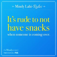 ***It's rude to not have snacks when someone is coming over. - Mindy's rules :) the Mindy Project The Mindy Project, Warrior Names, Mindy Kaling, Pop Culture References, When Someone, True Stories, Laughter, Hilarious, Tv Funny