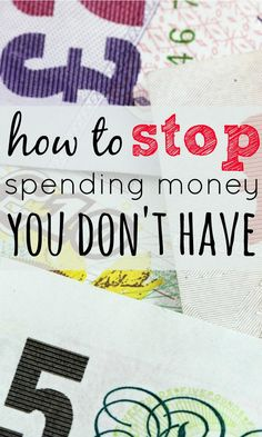 Spending money can be so easy but if you can't afford to keep doing it, what steps can you take to stop spending money that you don't have?