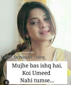 Mai bas Khud hi tumse ishq kar k jee gayi Maya Quotes, Bff Quotes, Girly Quotes, Qoutes About Love, True Love Quotes, Love Husband Quotes, Cute Quotes For Girls, Crazy Girl Quotes, Punjabi Love Quotes