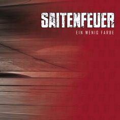 Saitenfeuer – Ein wenig Farbe - https://fotoglut.de/musik/reviews/2016/saitenfeuer-ein-wenig-farbe/