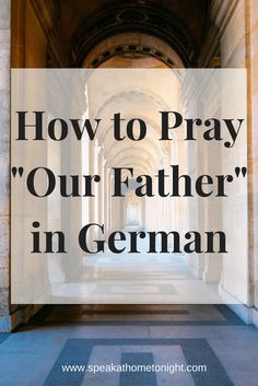 Our Father, Vater Unser, Learn German, Catholic - I wish they had a pronunciation guide too. This is really cool though!