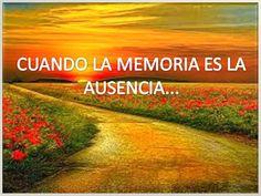Desechar el olvido: CUANDO LA MEMORIA ES LA AUSENCIA...
