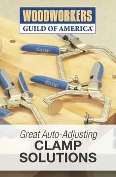 Great Auto-Adjusting Clamp Solutions | WoodWorkers Guild of America