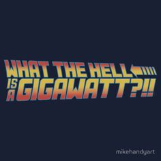 1,21 Gigawatts?!?