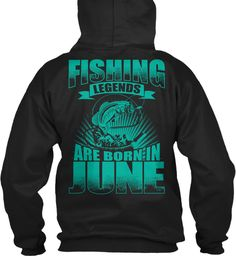 Fishing Legends Are Born In June T Shirt Black Sweatshirt Back