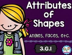Attributes of shapes:This math set is tied directly to the third grade common core G.1:This set is the perfect tool to teach your students the first Geometry standard in the common core. By completing the activities in this set, your students will understand how to sort shapes into different categories that share attributes.