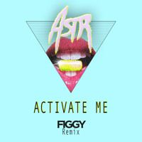 Activate Me (Figgy Remix) by ASTR on SoundCloud