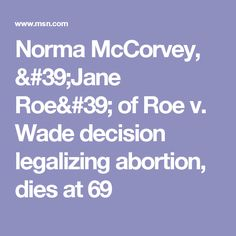 Norma McCorvey, 'Jane Roe' of Roe v. Wade decision legalizing abortion, dies at 69
