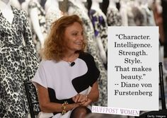 """Character. Intelligence. Strength. Style. That makes beauty."" Inspiration from the iconic DVF."