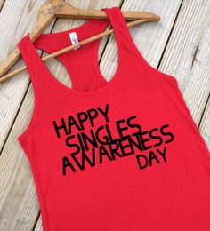 Valentines Day Shirt, Womens Tanks, Red Shirt, Funny Valentine, Shirt For  Singles