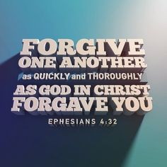 Forgive one another!