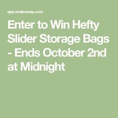 Enter to Win Hefty Slider Storage Bags - Ends October 2nd at Midnight
