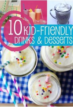 10 Kid-Friendly Drink Ideas for Snacks and Dessert - I LOVE the water idea...genius!