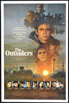 The Outsiders starring, C.Thomas Howell, Patrick Swayze, Rob Lowe, Ralph Maccio, Matt Dillon, Emilio Estevez and that other guy....