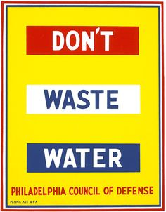 Don't Waste Water - another great WWII poster