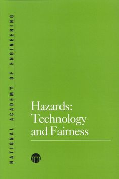 Hazards: Technology and Fairness Torts Law, Radiation Exposure, Environmental Studies, Legal System, National Academy, Risk Management, Catalog