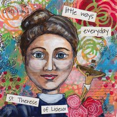 St Therese of Lisieux or the Little Flower by WhenHeartsListen