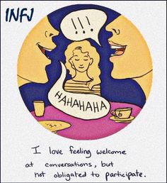 Observing is good. Love feeling welcome, and yet just watching. INFJ